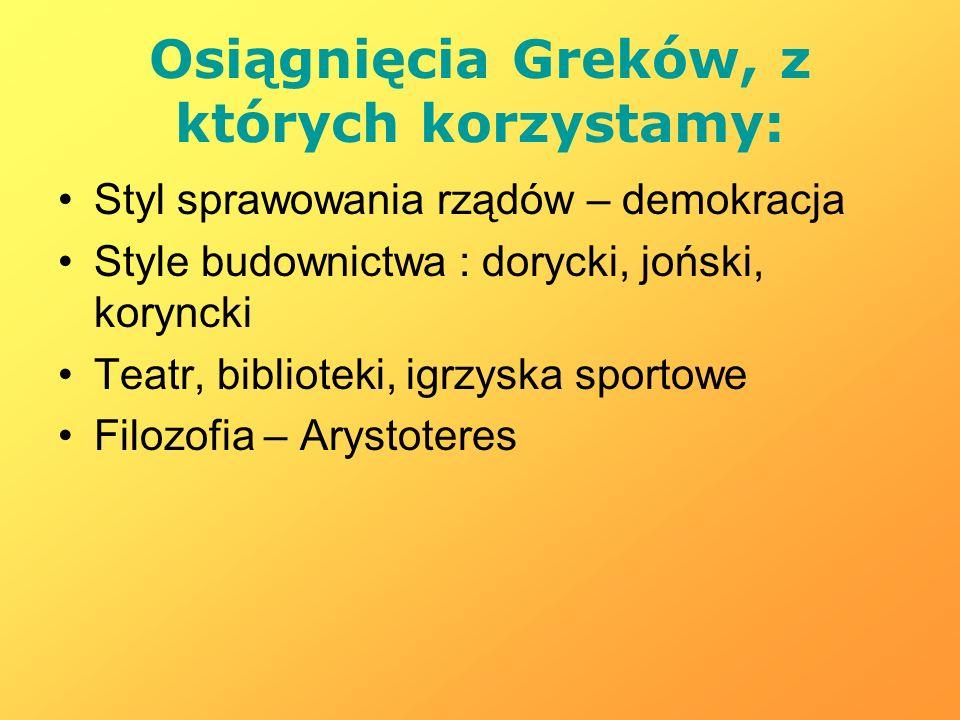 Osiągnięcia Greków, z których korzystamy: