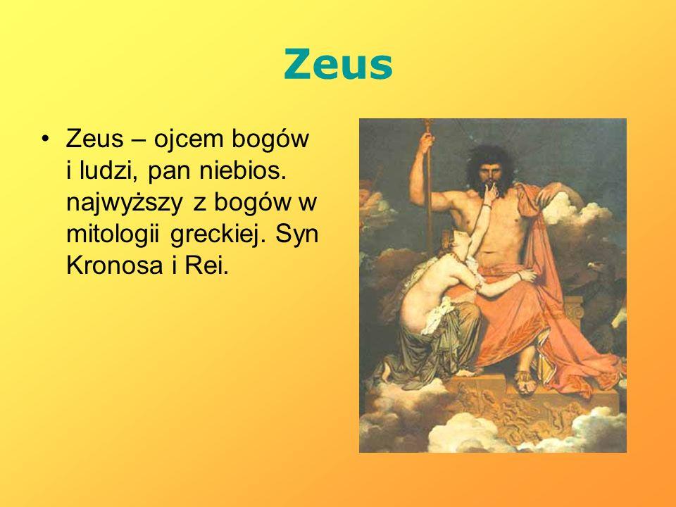 Zeus Zeus – ojcem bogów i ludzi, pan niebios. najwyższy z bogów w mitologii greckiej.