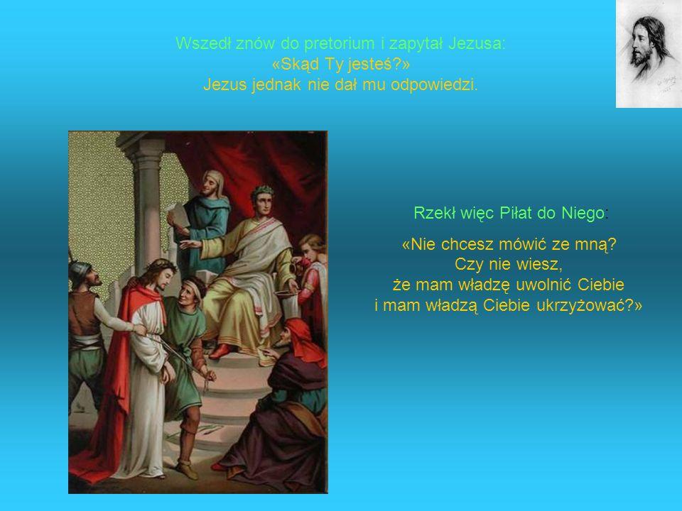 Rzekł więc Piłat do Niego: