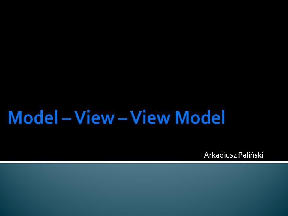 Model – View – View Model