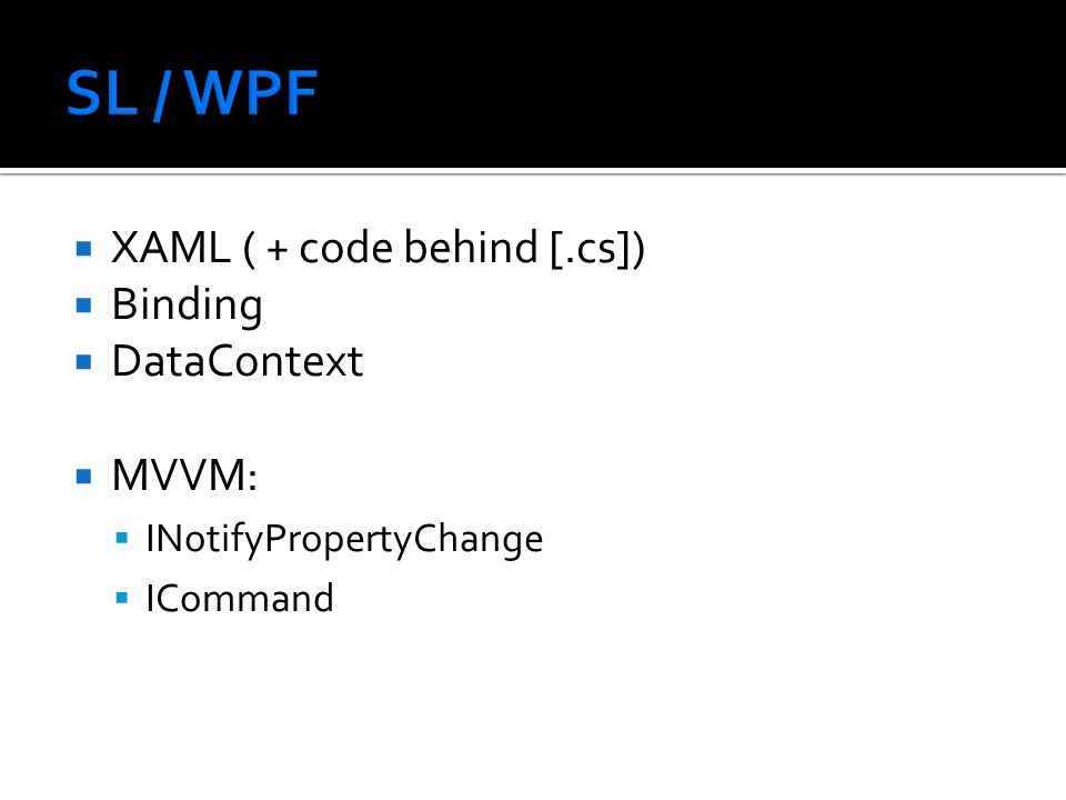 SL / WPF XAML ( + code behind [.cs]) Binding DataContext MVVM: