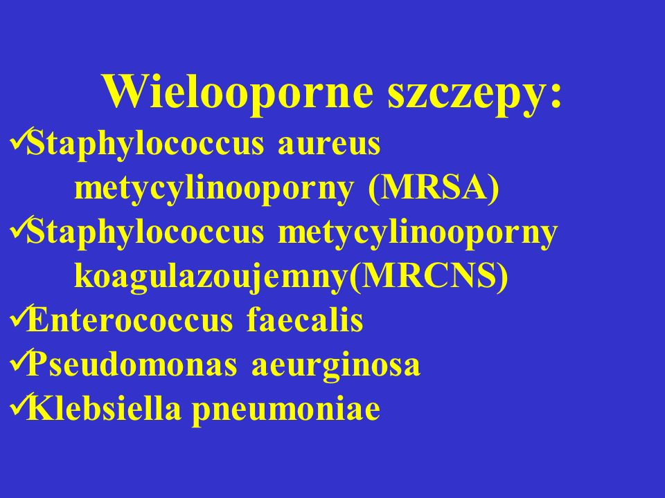 Wielooporne szczepy: Staphylococcus aureus metycylinooporny (MRSA)