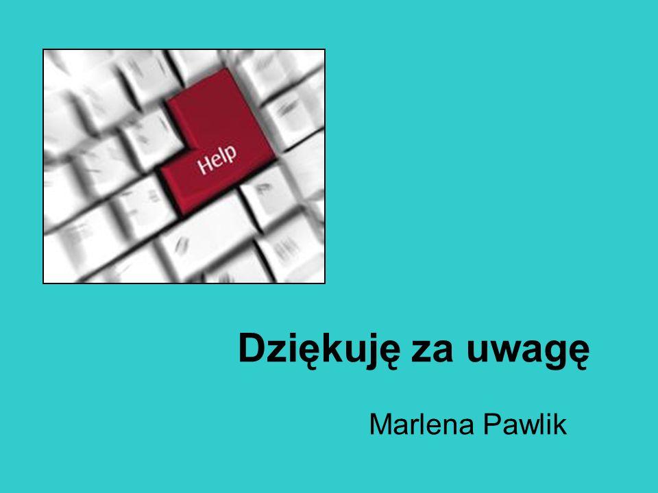 Dziękuję za uwagę Marlena Pawlik
