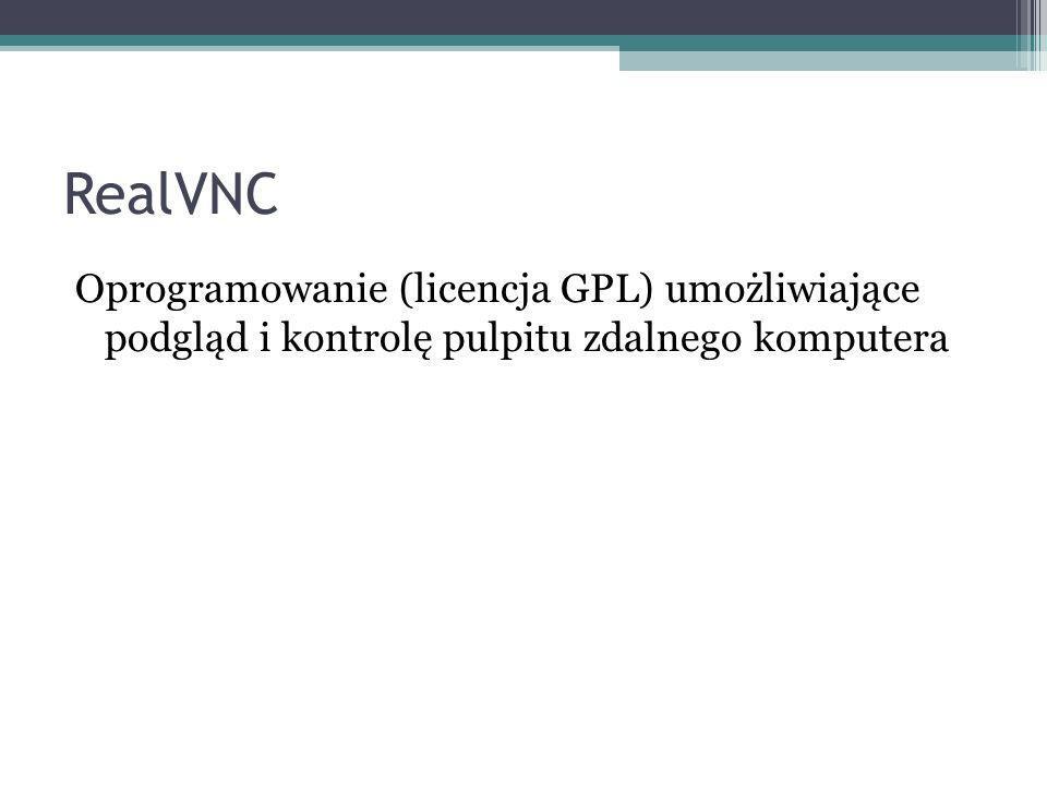 RealVNC Oprogramowanie (licencja GPL) umożliwiające podgląd i kontrolę pulpitu zdalnego komputera