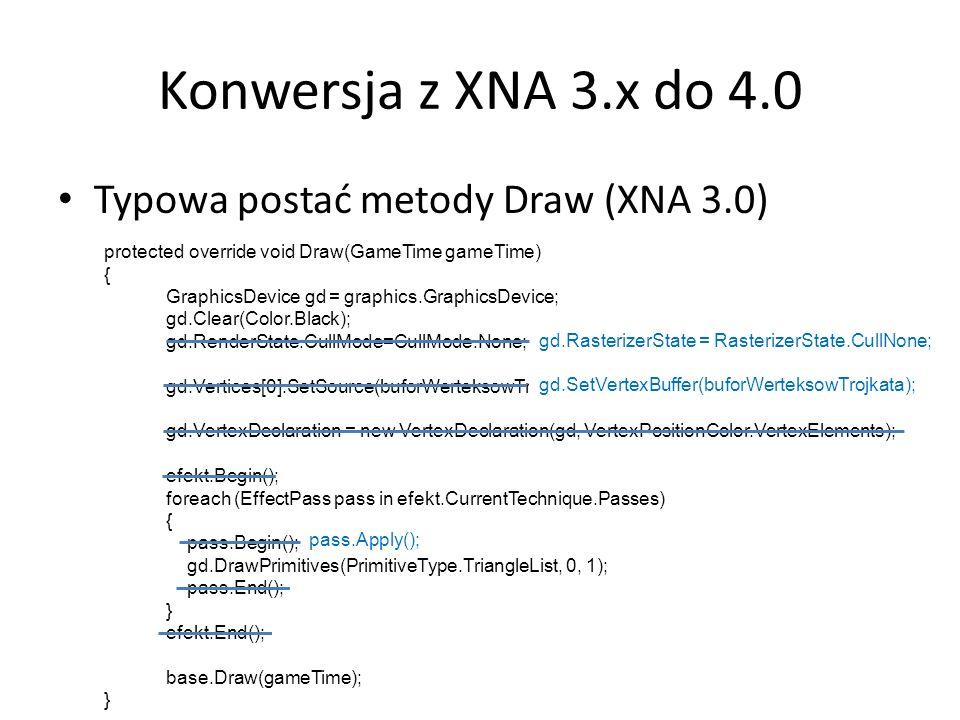 Konwersja z XNA 3.x do 4.0 Typowa postać metody Draw (XNA 3.0)
