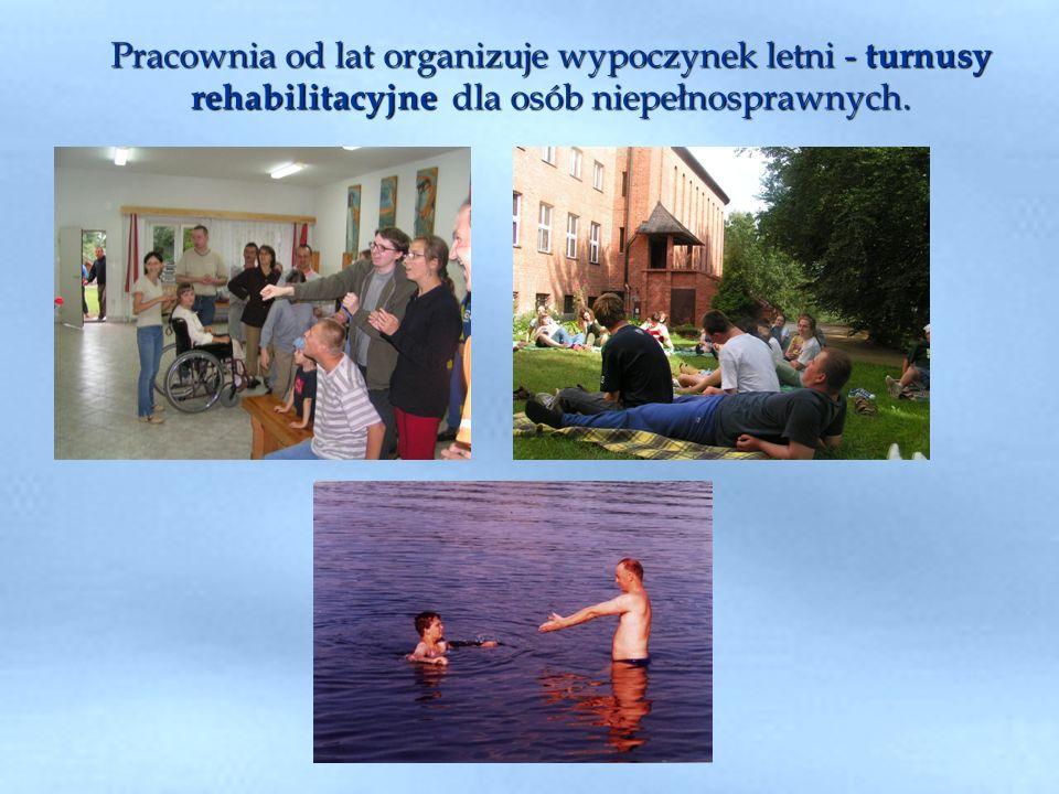 Pracownia od lat organizuje wypoczynek letni - turnusy rehabilitacyjne dla osób niepełnosprawnych.