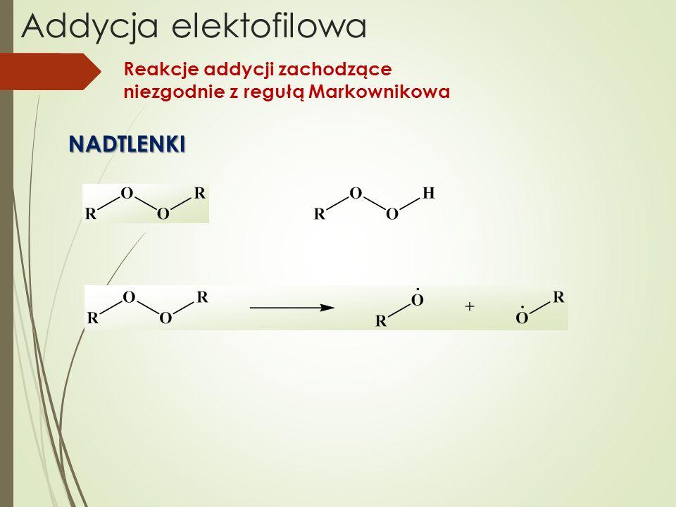 Addycja elektofilowa NADTLENKI