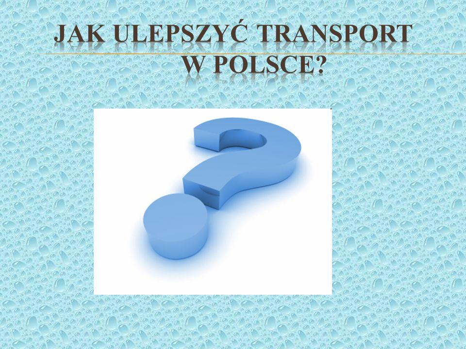 Jak ulepszyć transport w Polsce