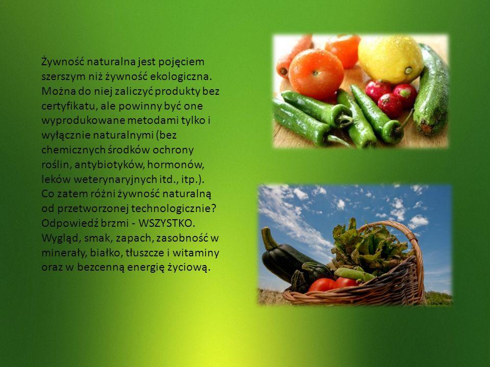 Żywność naturalna jest pojęciem szerszym niż żywność ekologiczna