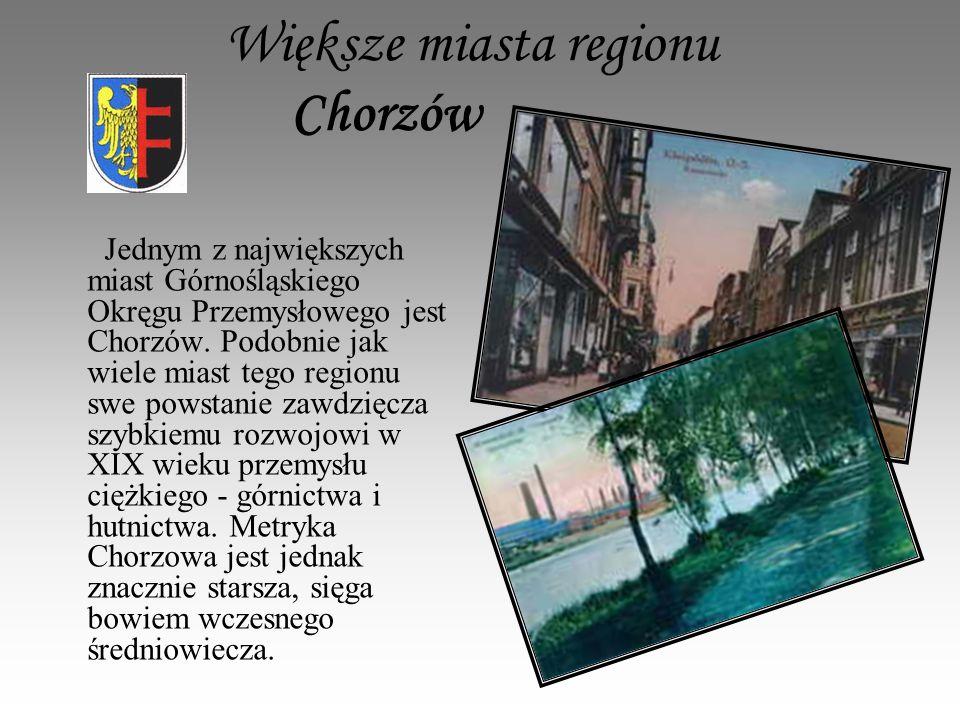 Większe miasta regionu Chorzów