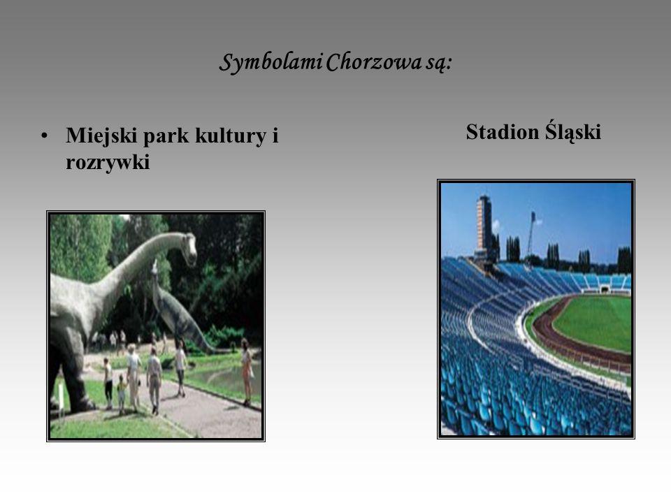 Symbolami Chorzowa są: