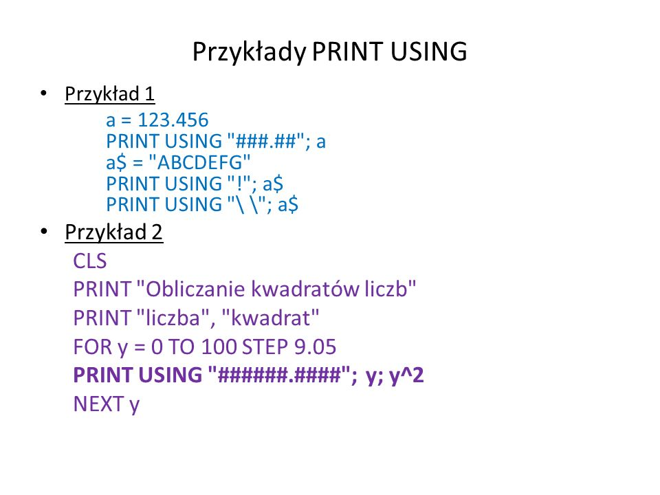 Przykłady PRINT USING Przykład 2 CLS