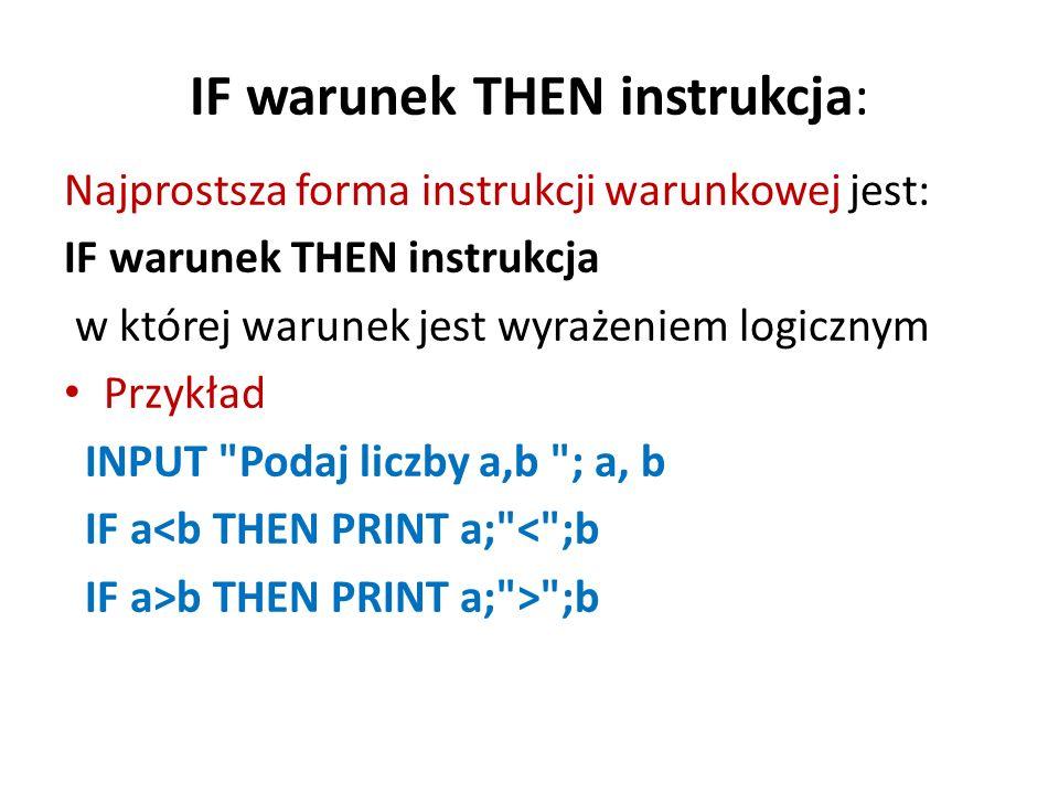 IF warunek THEN instrukcja: