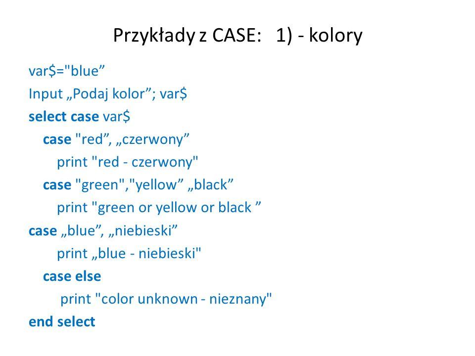 Przykłady z CASE: 1) - kolory