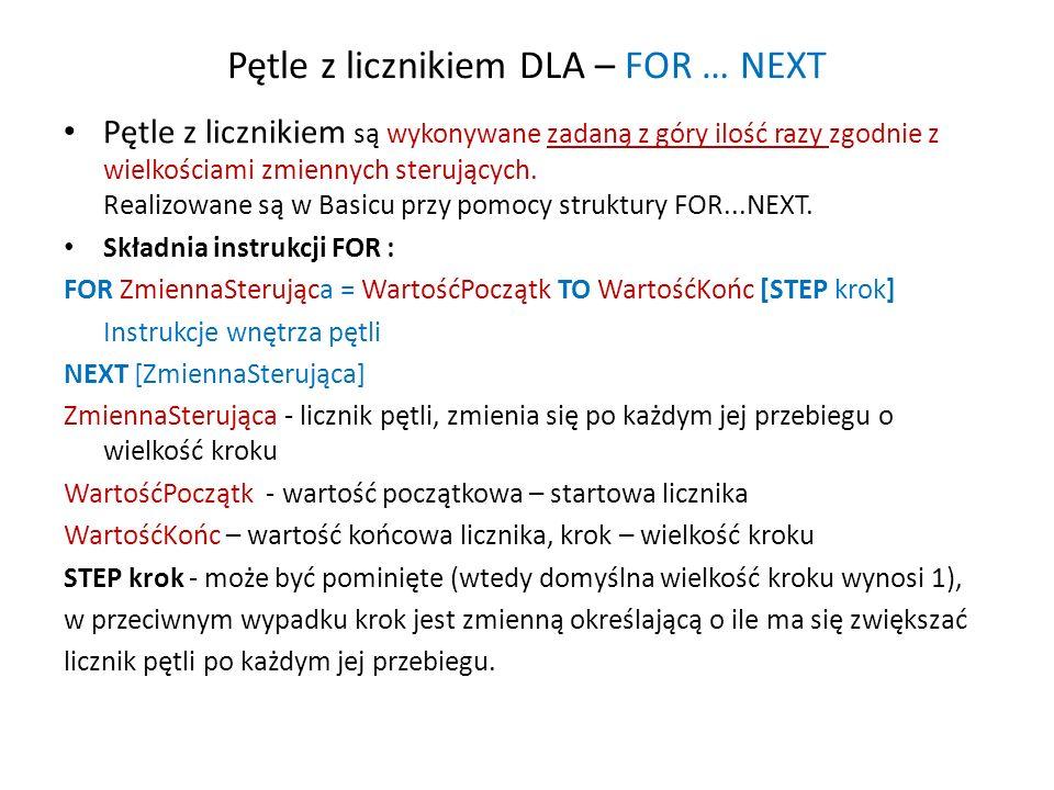 Pętle z licznikiem DLA – FOR … NEXT