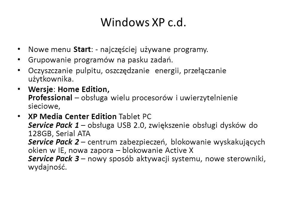 Windows XP c.d. Nowe menu Start: - najczęściej używane programy.