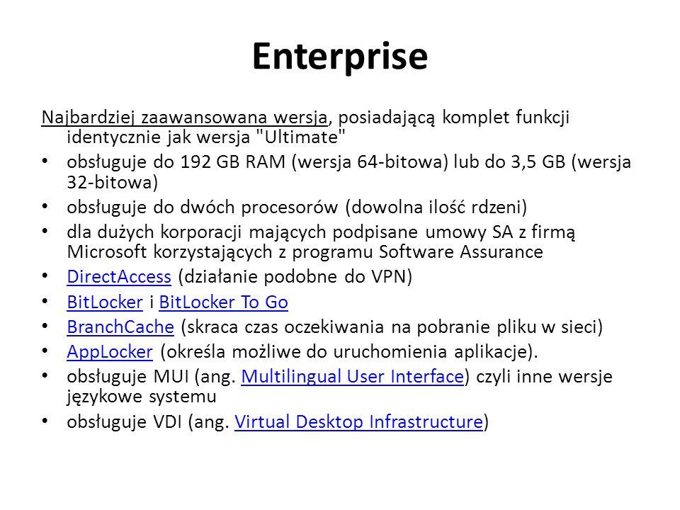 Enterprise Najbardziej zaawansowana wersja, posiadającą komplet funkcji identycznie jak wersja Ultimate