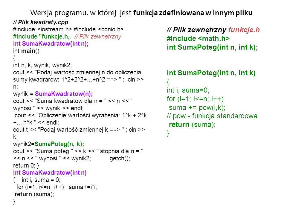 Wersja programu. w której jest funkcja zdefiniowana w innym pliku