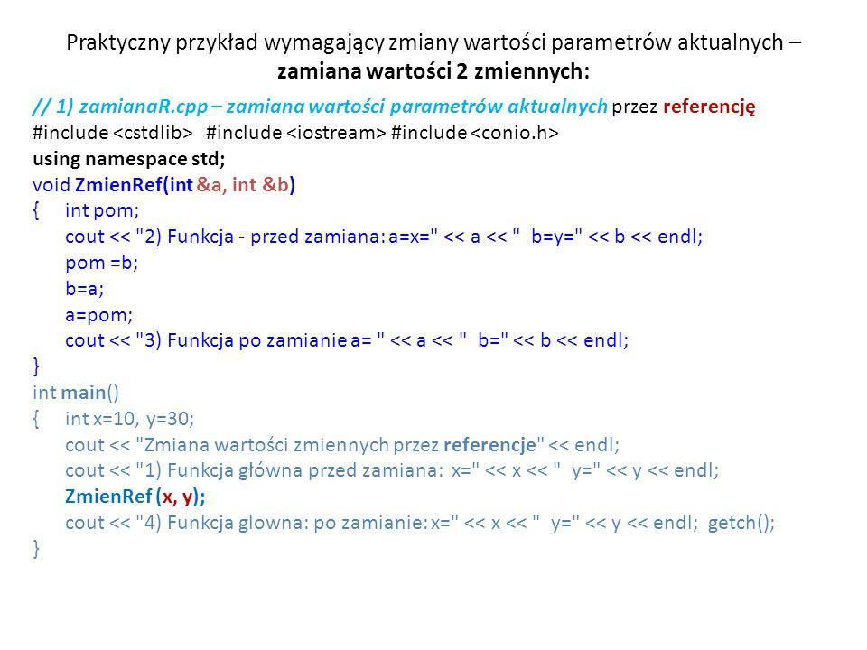 Praktyczny przykład wymagający zmiany wartości parametrów aktualnych – zamiana wartości 2 zmiennych:
