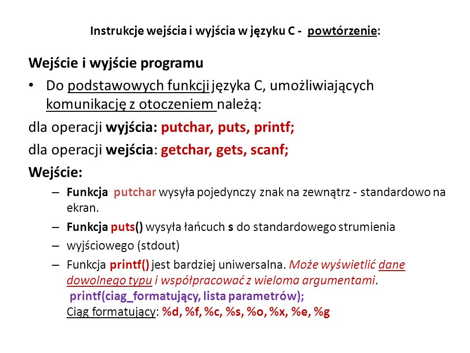 Instrukcje wejścia i wyjścia w języku C - powtórzenie: