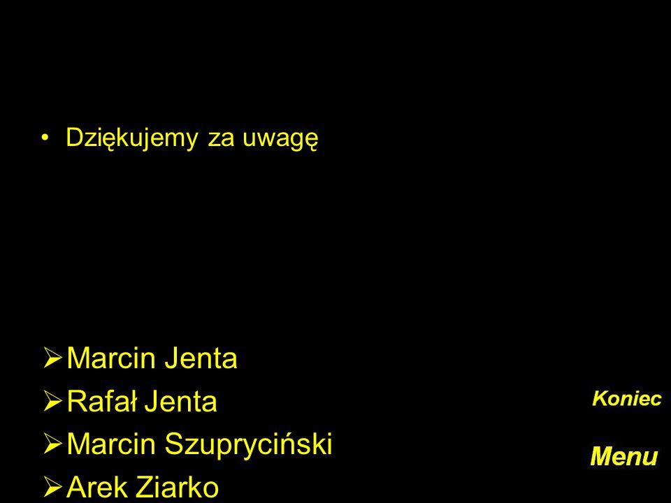 Marcin Jenta Rafał Jenta Marcin Szupryciński Arek Ziarko