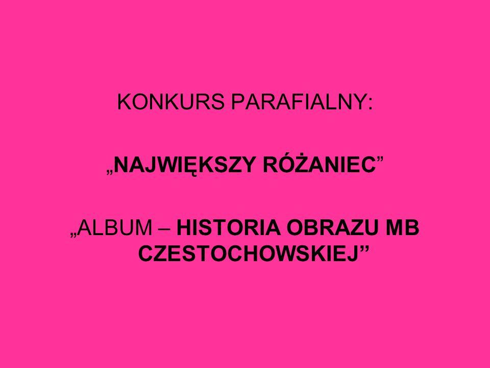 """""""NAJWIĘKSZY RÓŻANIEC """"ALBUM – HISTORIA OBRAZU MB CZESTOCHOWSKIEJ"""