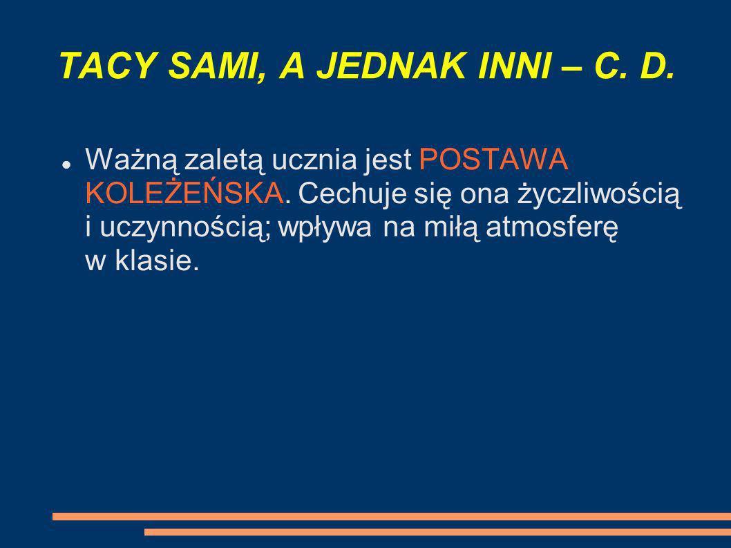 TACY SAMI, A JEDNAK INNI – C. D.