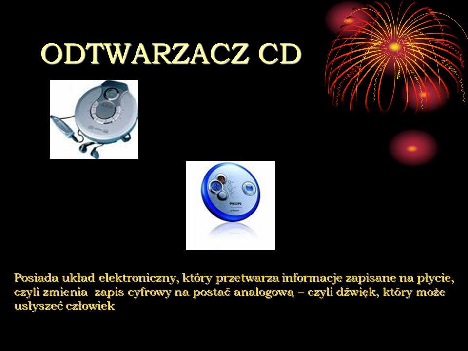 ODTWARZACZ CD Posiada układ elektroniczny, który przetwarza informacje zapisane na płycie,