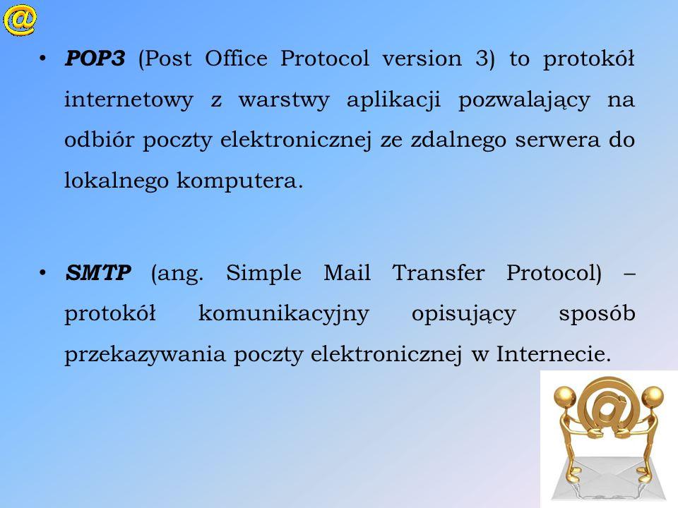 POP3 (Post Office Protocol version 3) to protokół internetowy z warstwy aplikacji pozwalający na odbiór poczty elektronicznej ze zdalnego serwera do lokalnego komputera.