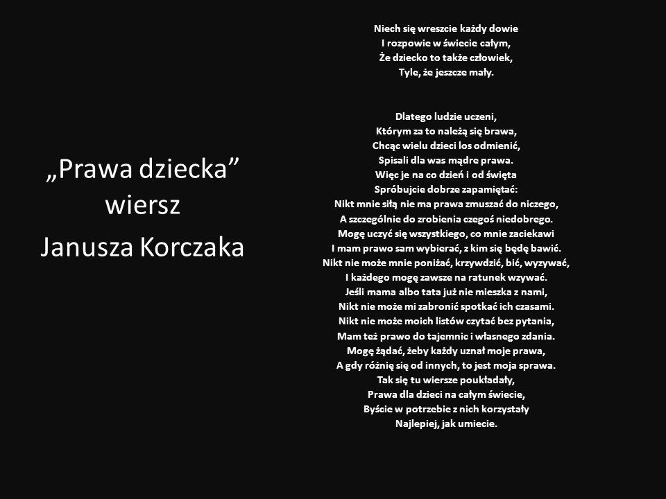 """""""Prawa dziecka wiersz Janusza Korczaka"""
