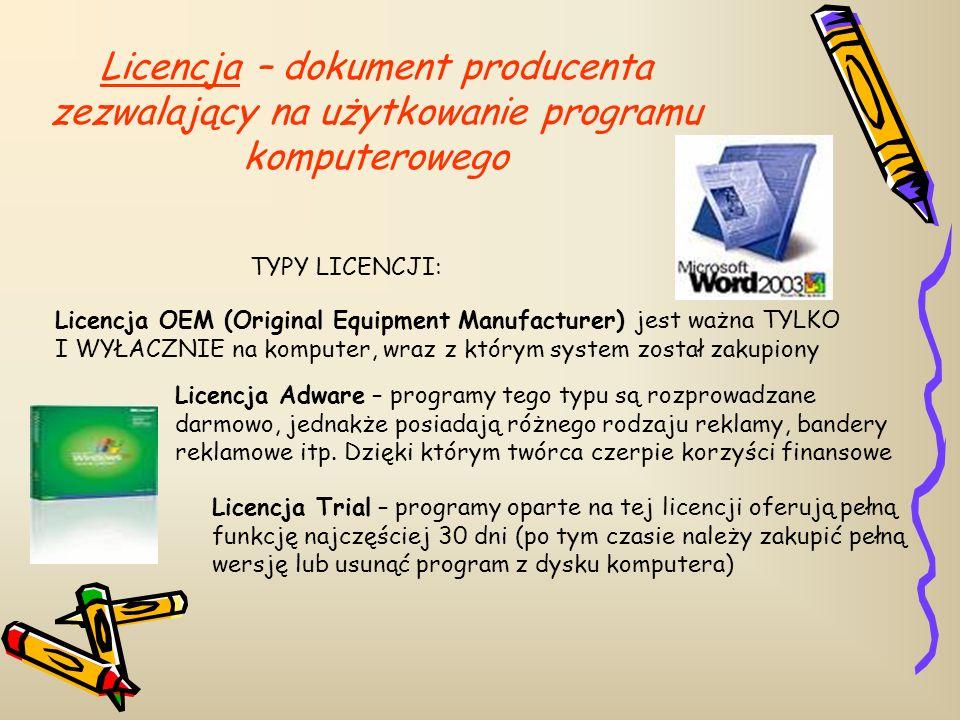 Licencja – dokument producenta zezwalający na użytkowanie programu komputerowego
