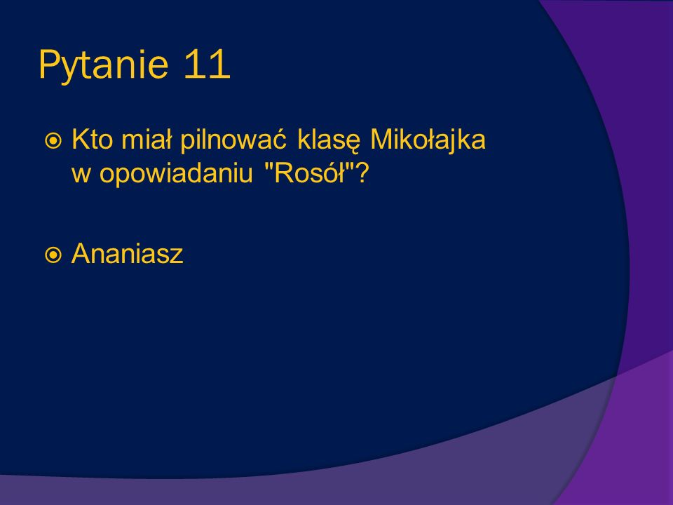 Pytanie 11 Kto miał pilnować klasę Mikołajka w opowiadaniu Rosół