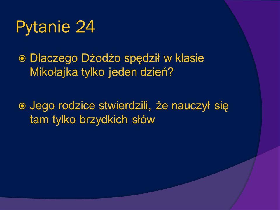 Pytanie 24 Dlaczego Dżodżo spędził w klasie Mikołajka tylko jeden dzień.