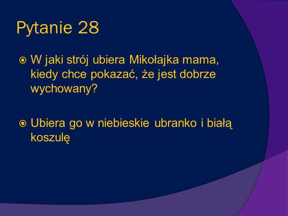 Pytanie 28 W jaki strój ubiera Mikołajka mama, kiedy chce pokazać, że jest dobrze wychowany.