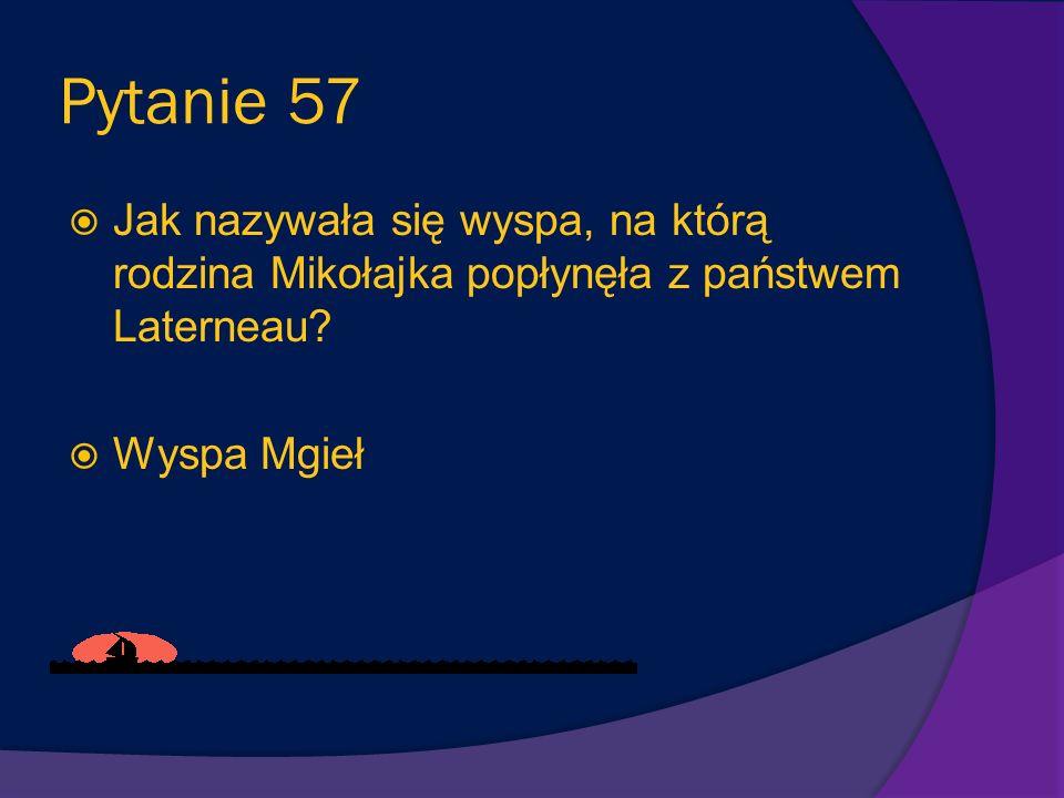 Pytanie 57 Jak nazywała się wyspa, na którą rodzina Mikołajka popłynęła z państwem Laterneau.
