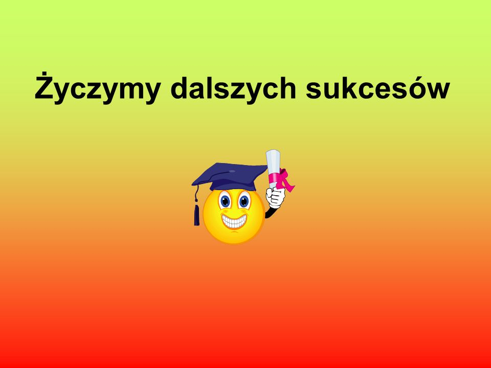 Życzymy dalszych sukcesów
