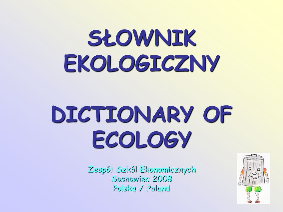 SŁOWNIK EKOLOGICZNY DICTIONARY OF ECOLOGY