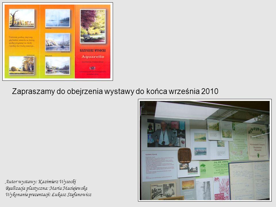 Zapraszamy do obejrzenia wystawy do końca września 2010