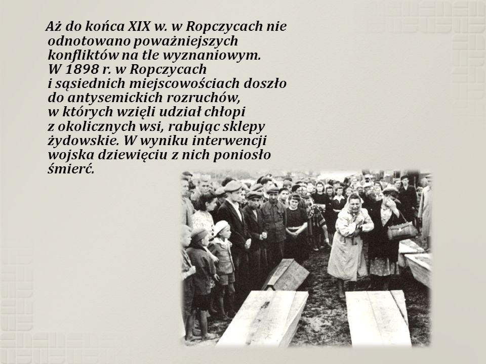 Aż do końca XIX w. w Ropczycach nie odnotowano poważniejszych konfliktów na tle wyznaniowym.