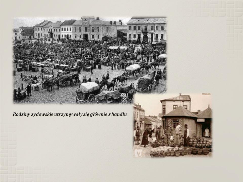 Rodziny żydowskie utrzymywały się głównie z handlu