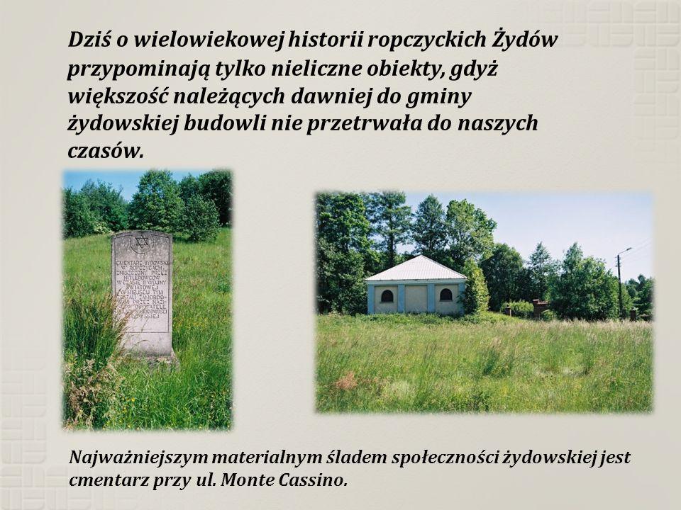 Dziś o wielowiekowej historii ropczyckich Żydów przypominają tylko nieliczne obiekty, gdyż większość należących dawniej do gminy żydowskiej budowli nie przetrwała do naszych czasów.