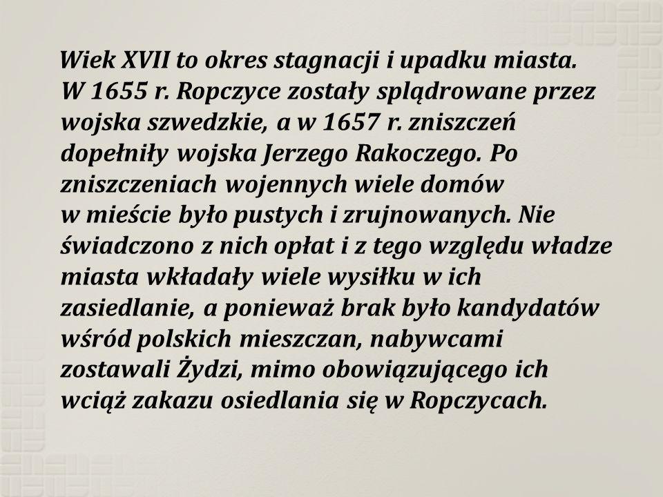 Wiek XVII to okres stagnacji i upadku miasta. W 1655 r