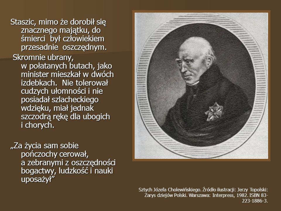 Staszic, mimo że dorobił się znacznego majątku, do śmierci był człowiekiem przesadnie oszczędnym.