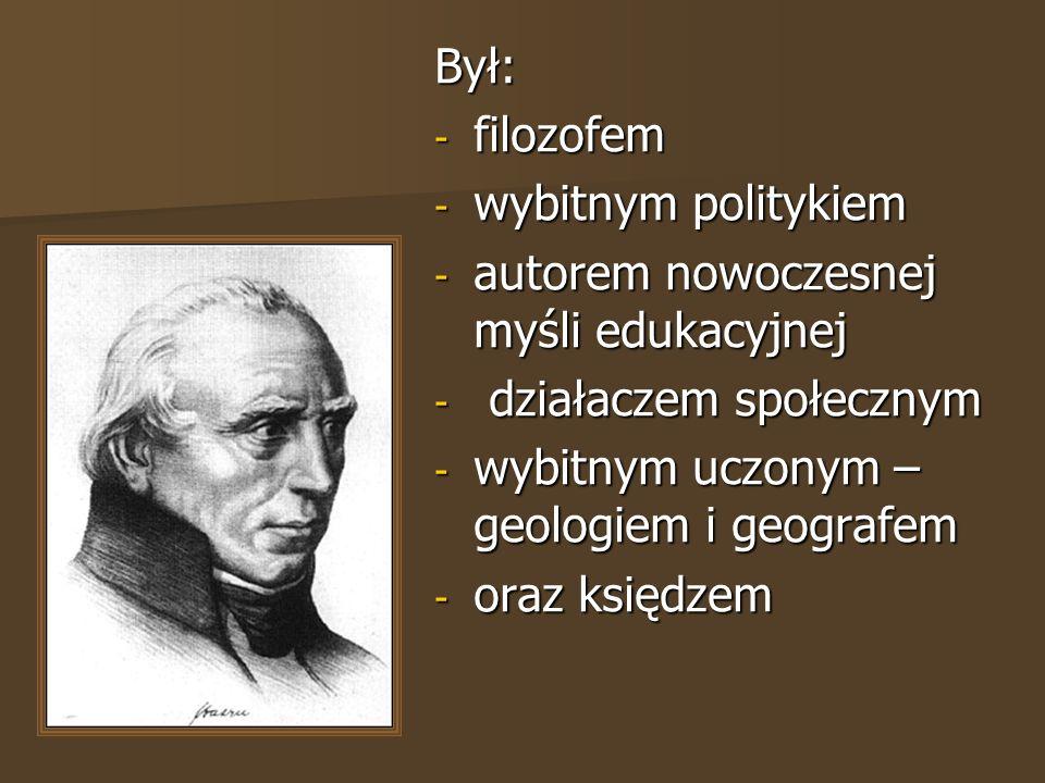 Był: filozofem. wybitnym politykiem. autorem nowoczesnej myśli edukacyjnej. działaczem społecznym.