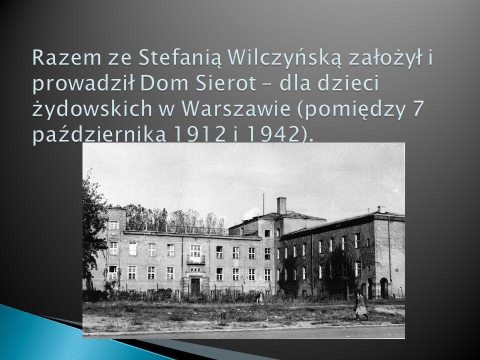 Razem ze Stefanią Wilczyńską założył i prowadził Dom Sierot – dla dzieci żydowskich w Warszawie (pomiędzy 7 października 1912 i 1942).
