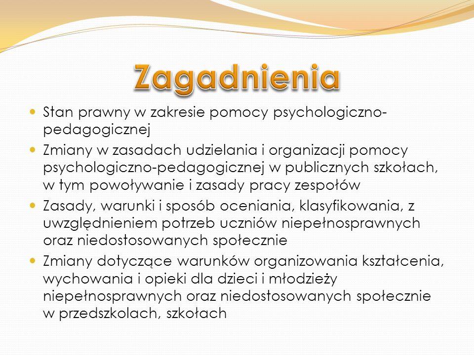 Zagadnienia Stan prawny w zakresie pomocy psychologiczno-pedagogicznej
