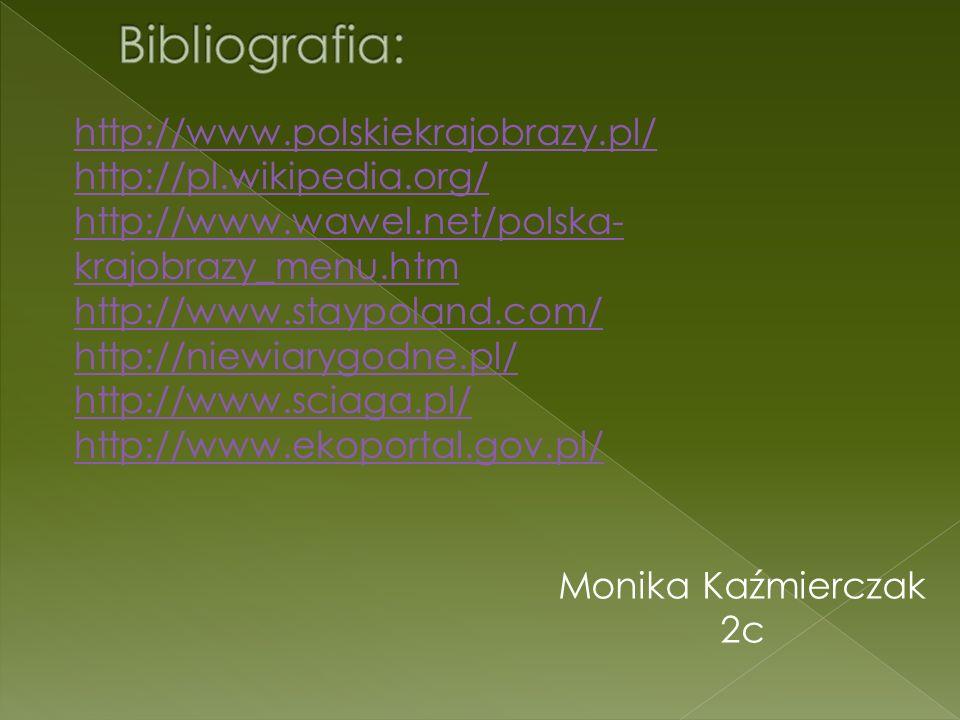Bibliografia: http://www.polskiekrajobrazy.pl/
