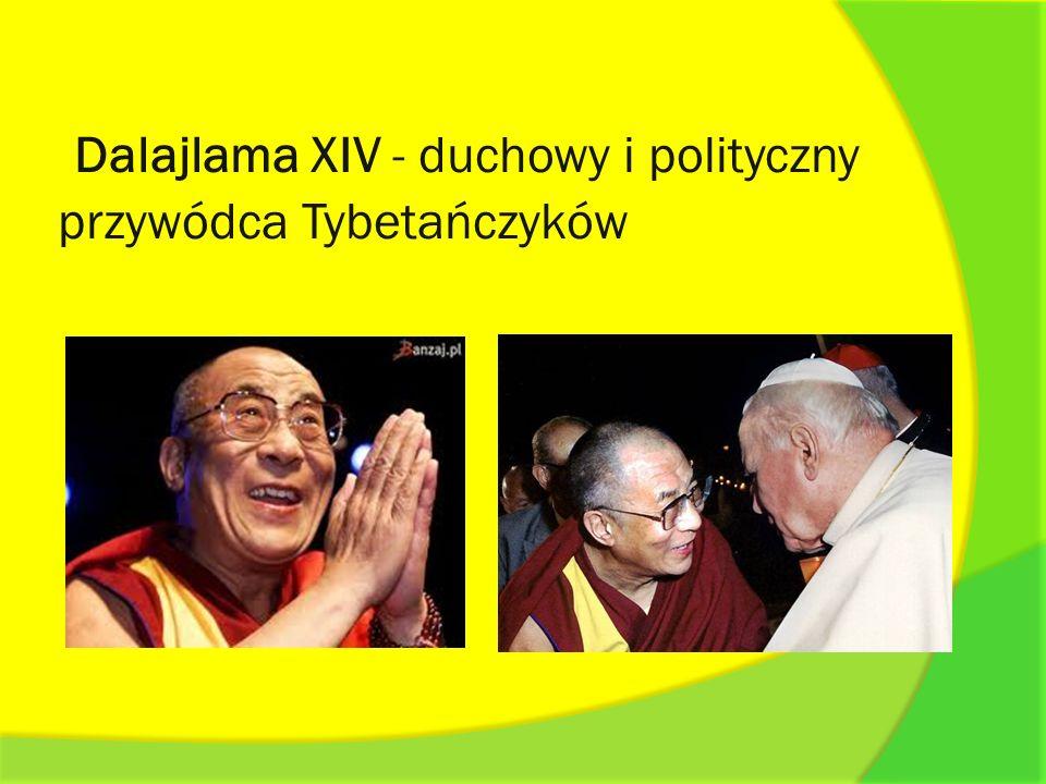 Dalajlama XIV - duchowy i polityczny przywódca Tybetańczyków