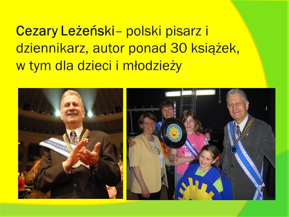 Cezary Leżeński– polski pisarz i dziennikarz, autor ponad 30 książek, w tym dla dzieci i młodzieży
