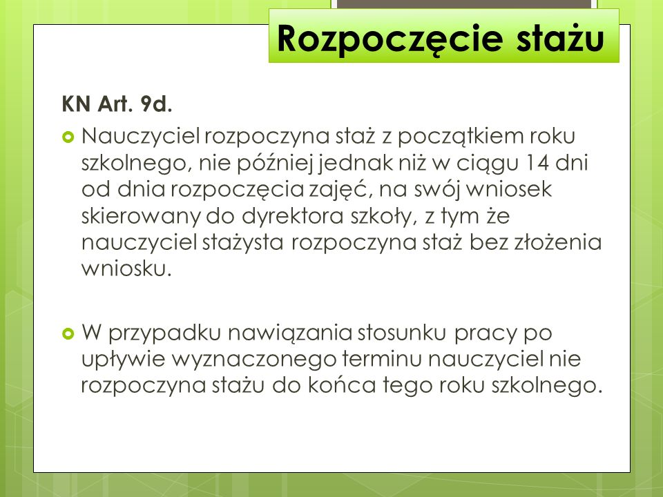 Rozpoczęcie stażu KN Art. 9d.